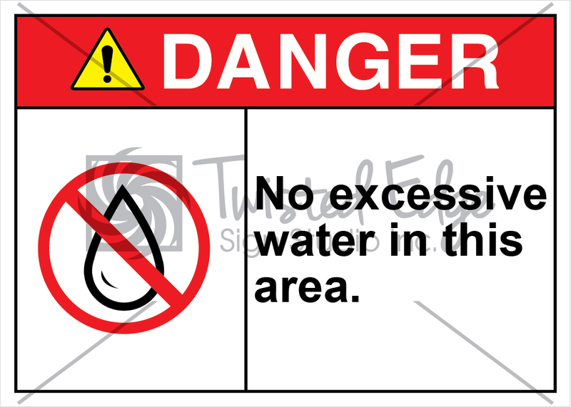 Safety Sign Danger No Excessive Water