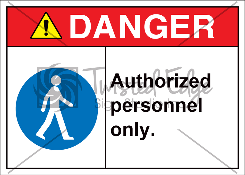Safety Sign Danger Authorized Personnel Only