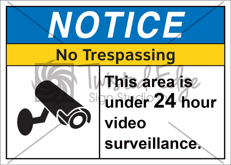 Safety Sign Notice No Trespassing 24 Hour Surveillance