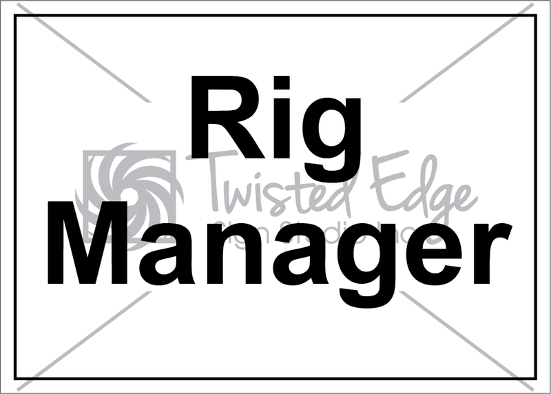 Safety Sign Rig Manager