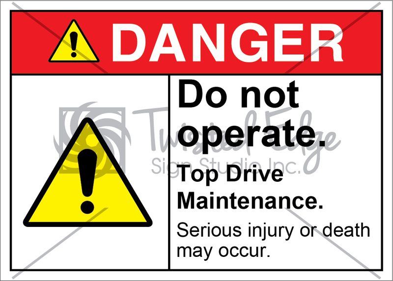 Safety Sign Danger Do Not Operate Top Drive