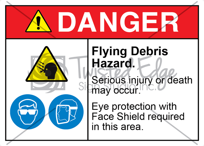 Safety Sign Danger Flying Debris Hazard Eye Protection Face Shield Required