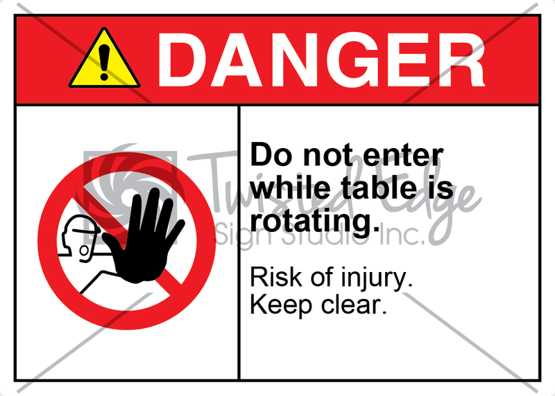 Safety Sign Danger Do Not Enter Table Rotating