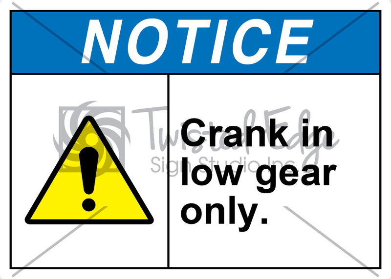 Safety Sign Notice Crank Low Gear