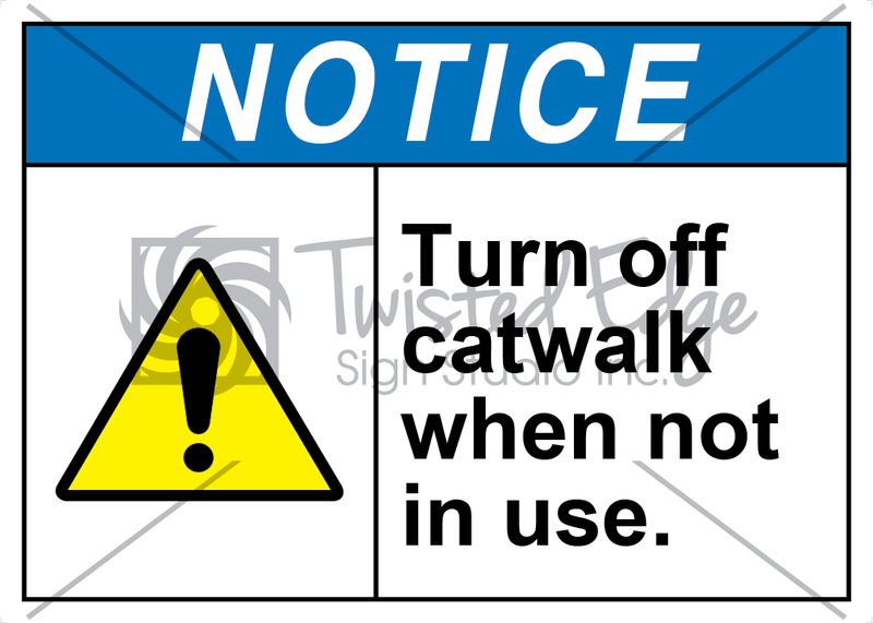 Safety Sign Notice Turn Off Catwalk