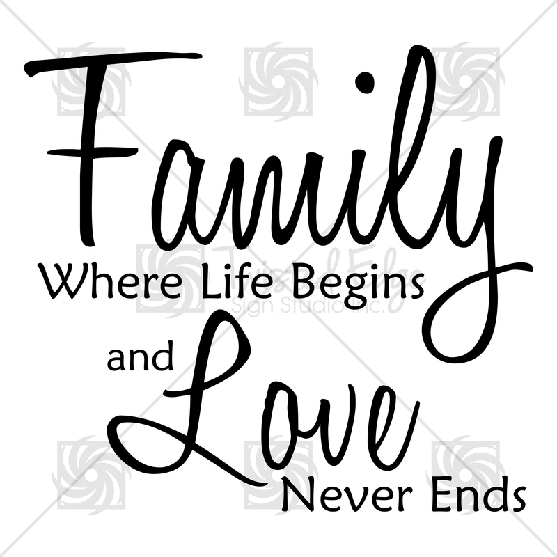 Family Where Life Begins and Love Never Ends 1