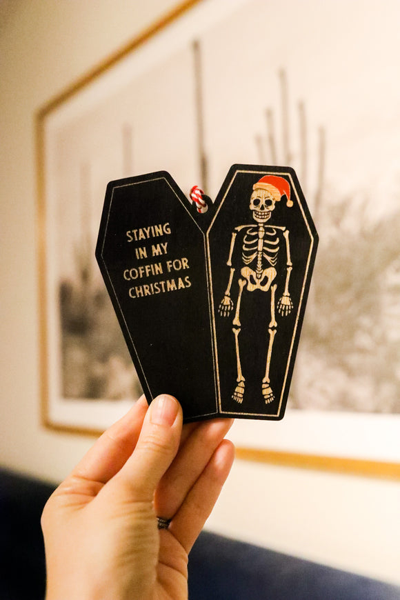Staying In My Coffin For Christmas Wooden Ornament