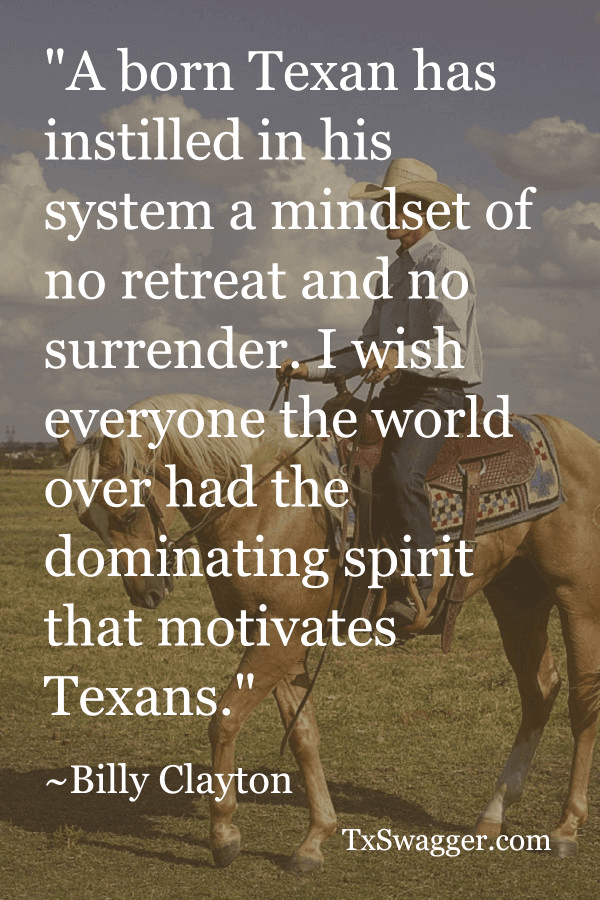 Texas quote by Billy Clayton, overlaid on picture of man sitting on back of horse