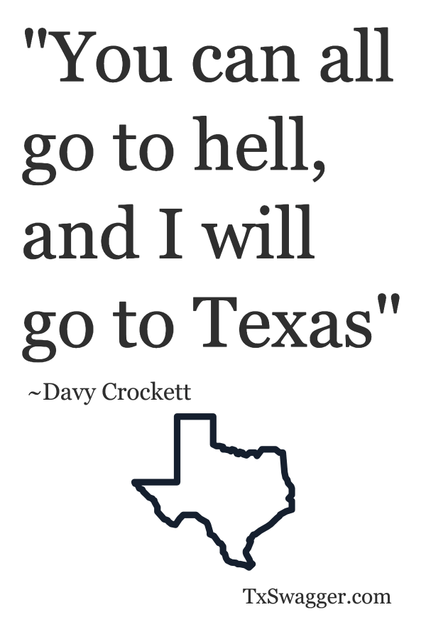 Davy Crockett quote: 'You can all go to hell, and I will go to Texas'