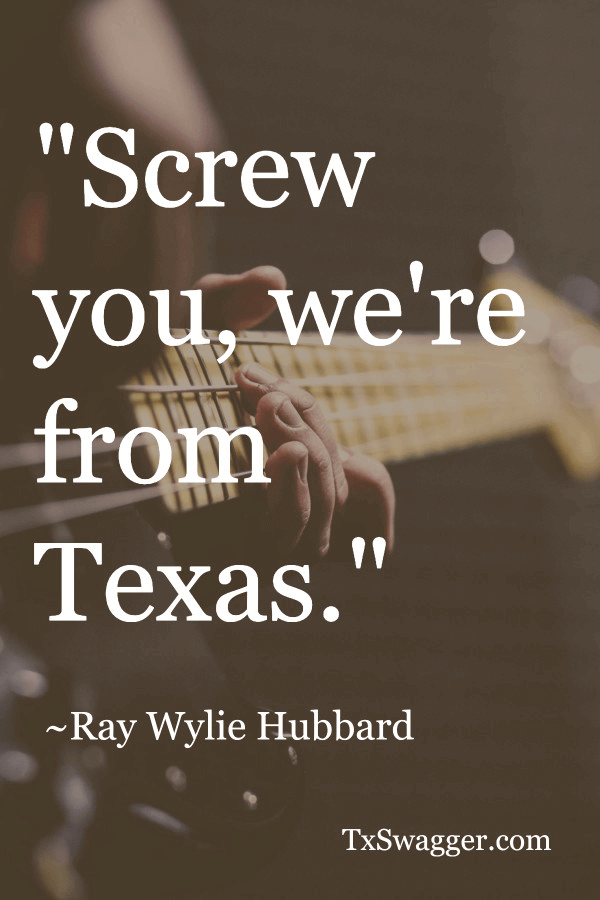 Texas quote by Ray Wylie Hubbard, overlaid on musician playing guitar