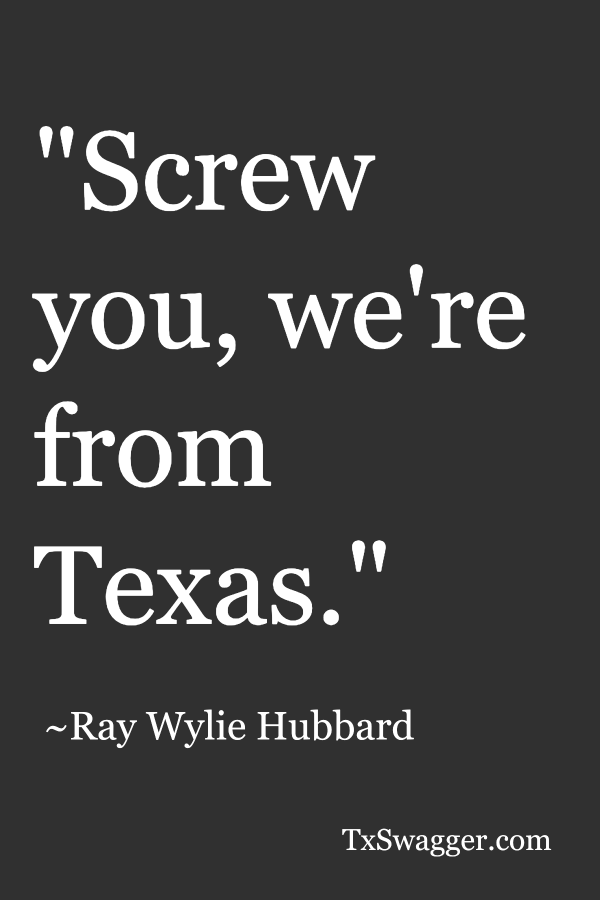 Texas quote by Ray Wylie Hubbard