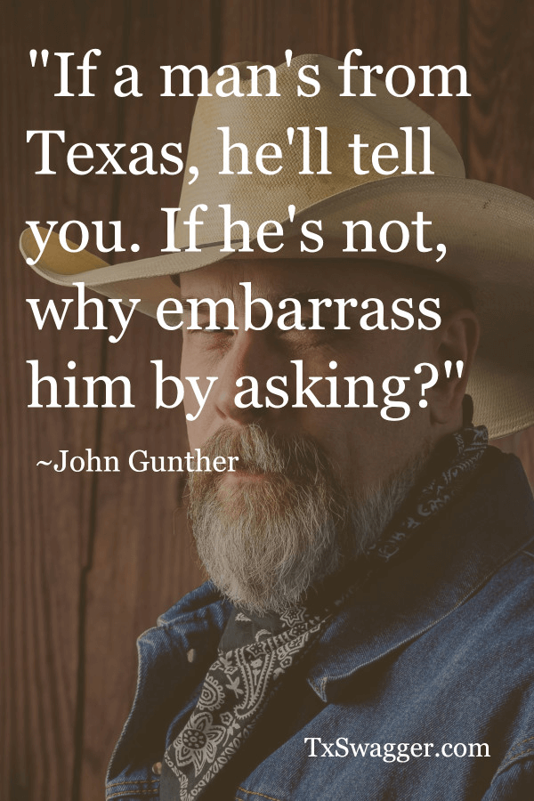 Texas quote by john gunther, overlaid on picture of man in cowboy hat with beard