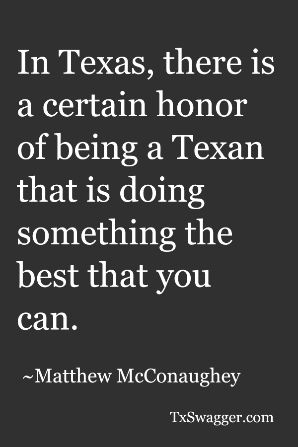 Texas quote by Matthew McConaughey