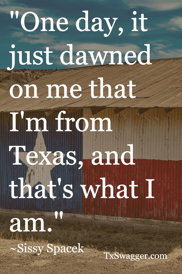Texas quote by sissy spacek, overlaid on picture of barn painted with texas flag