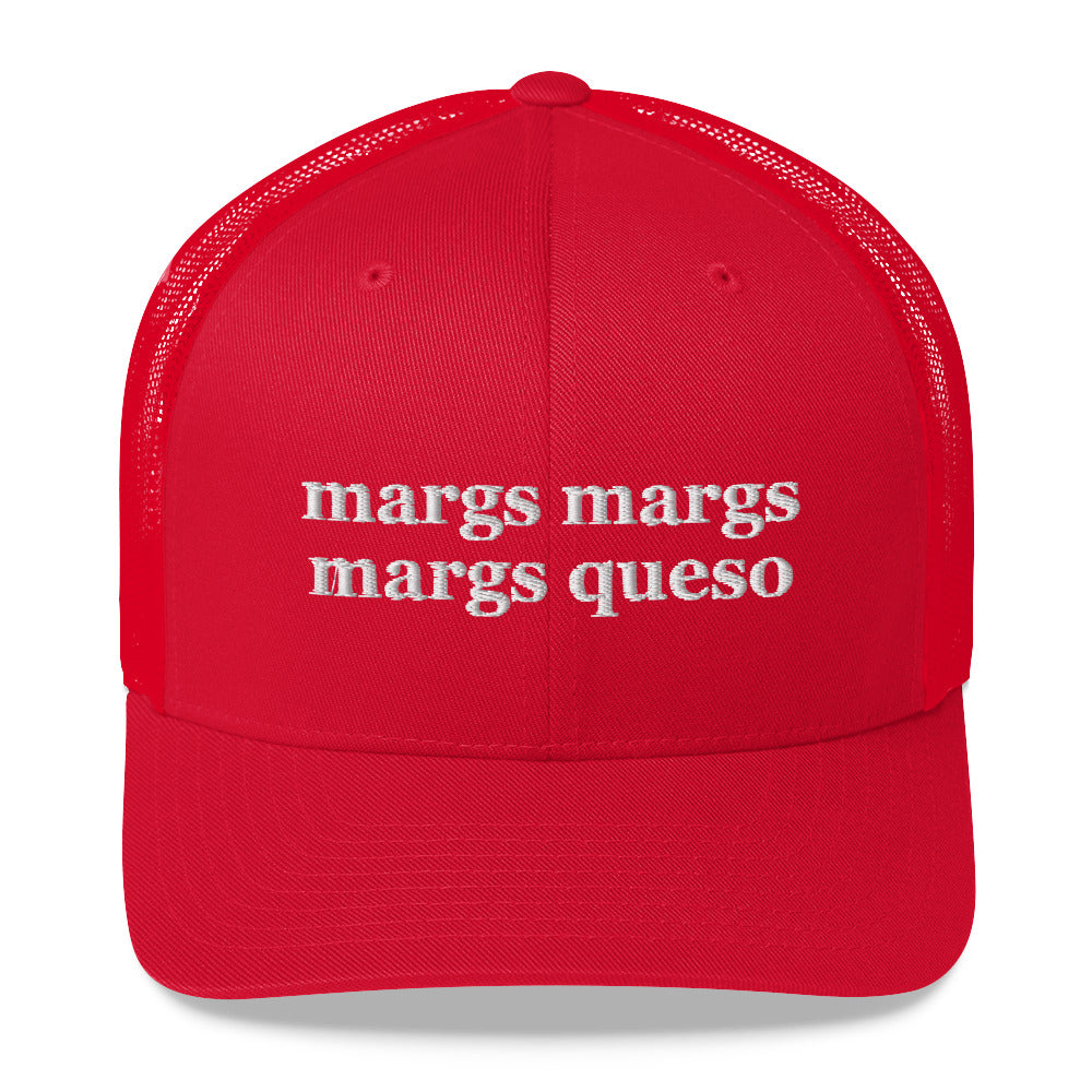Margs Margs Margs Queso Trucker Hat