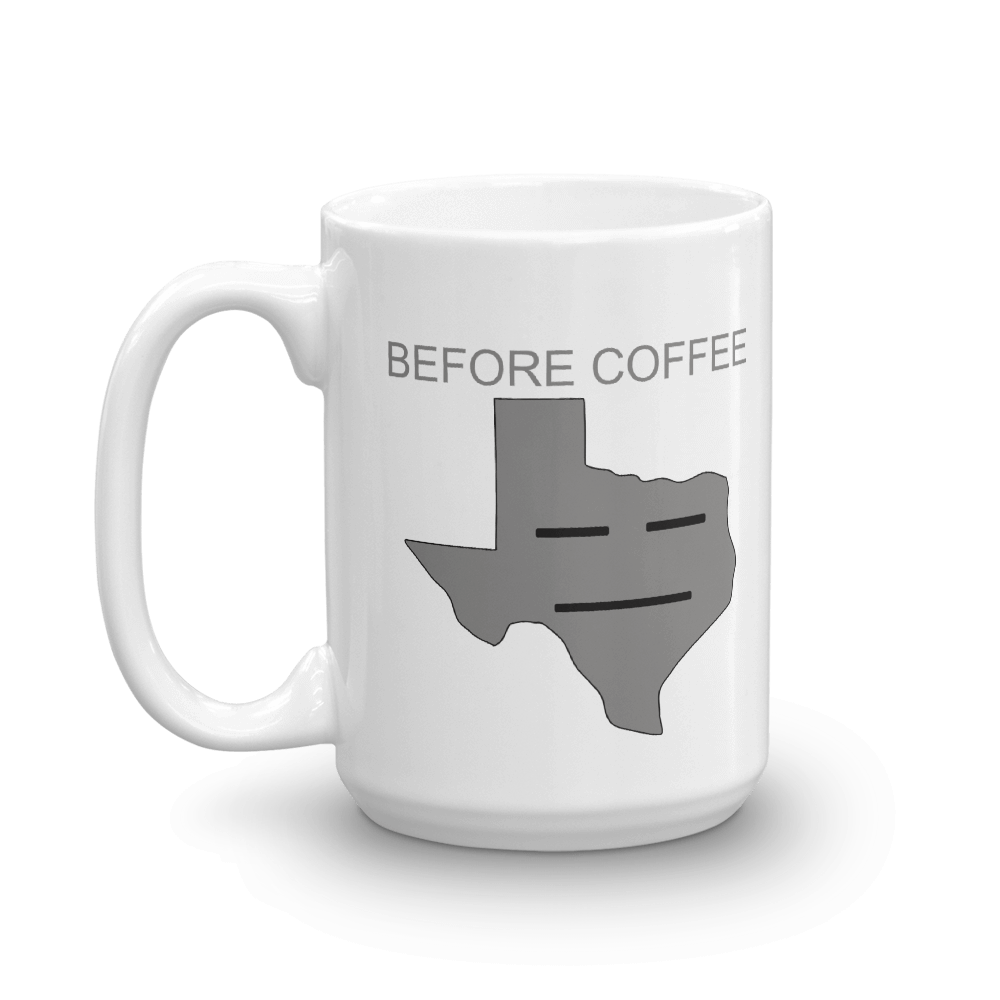 'before coffee' with image of grimacing Texas emoji, on white coffee mug