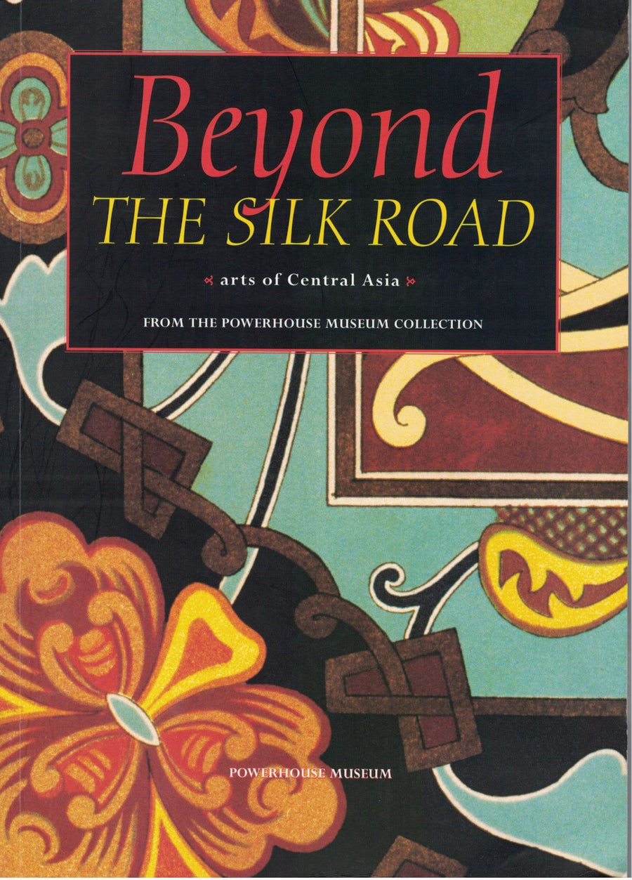 Beyond The Silk Road