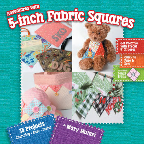 Adventures with 5-inch Fabric Squares Book