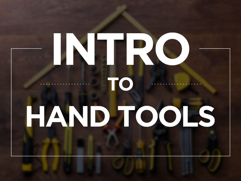 An Introduction To Hand Tools