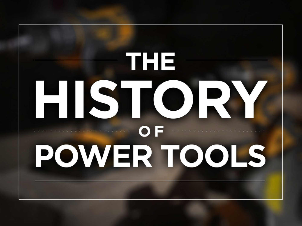 The History of Power Tools