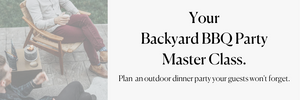 Your Backyard BBQ Party Master Class.