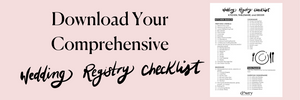 Download Your Wedding Gift Registry Checklists.