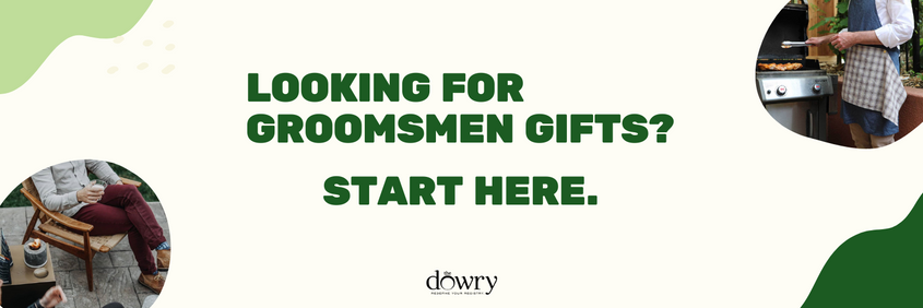 Shopping For Your Groomsmen Gifts? Start Here.
