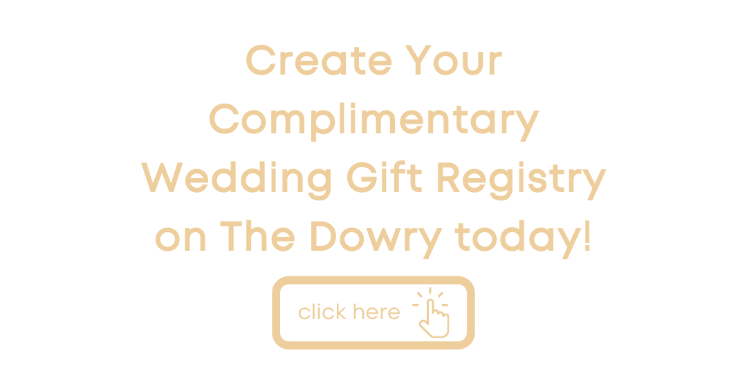 Create Your Complimentary Wedding Gift Registry On The Dowry Today!