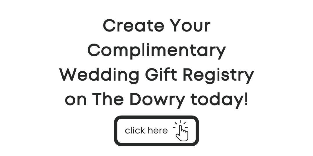 Create a Complimentary Wedding Gift Registry on The Dowry Today!