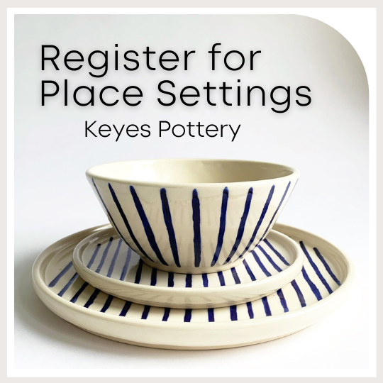 Register for Place Settings from Keyes Pottery