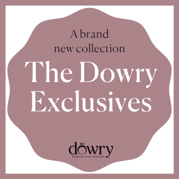 A brand new collection: The Dowry Exclusives