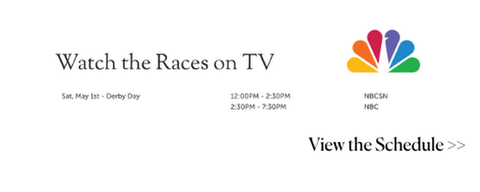 Watch the Kentucky Derby live. Click here for the tv schedule.
