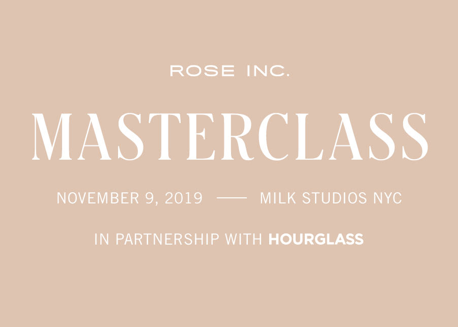 The Rose Inc. MASTERCLASS returns