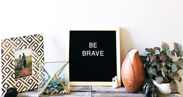 BRAVE SERIES: It's okay to be scared.