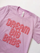 Load image into Gallery viewer, Dream Big Tee