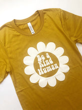 Load image into Gallery viewer, *Restocking Soon* Be a Kind Human Tee (MUSTARD)
