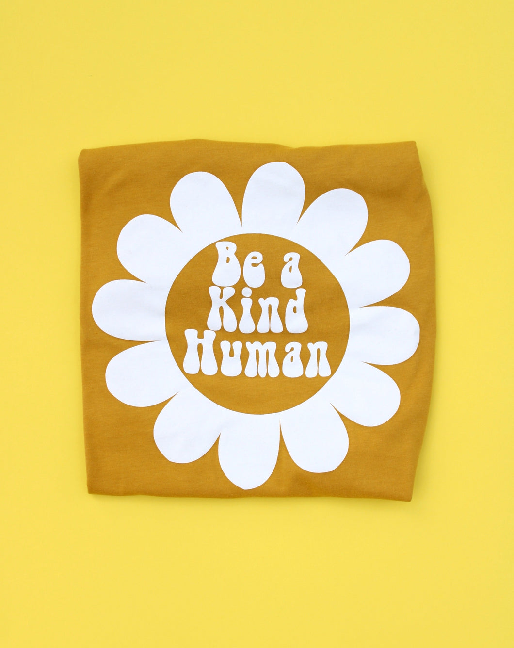 *Restocking Soon* Be a Kind Human Tee (MUSTARD)
