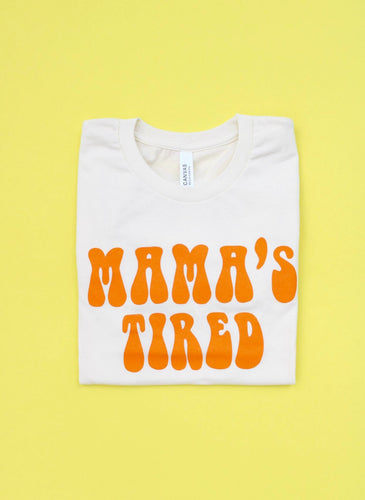 Mama's Tired Tee (Orange)