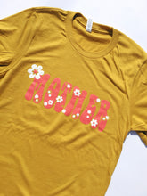 Load image into Gallery viewer, *Final Call* Mother Flower Power Tee