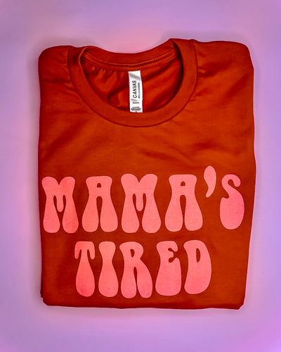 Mama's Tired Tee (Autumn)