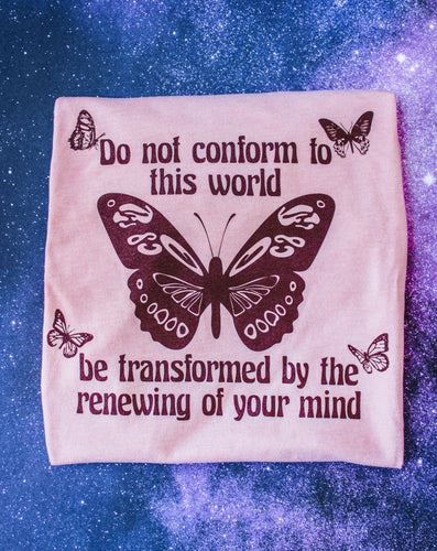 Be Transformed Tee