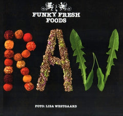 Funky Fresh Foods: RAW