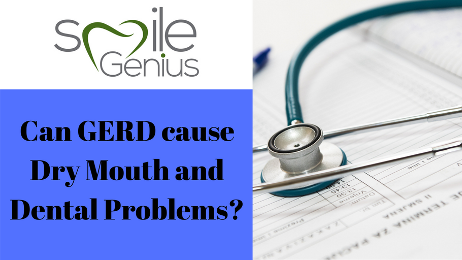 Can GERD cause Dry Mouth and Dental Problems?