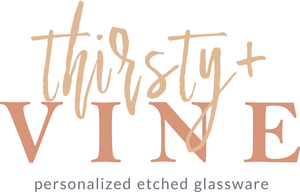 Glass Engraving by Jennifer | Thirsty and Vine