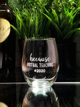 Load image into Gallery viewer, because VIRTUAL TEACHING #2020 Stemless Wine Glass