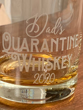 Load image into Gallery viewer, Dad's Quarantine Whiskey Glass | 2020 Father's Day Gift