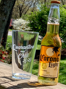 """Quarantine and Chill"" Pint Beer Glass"