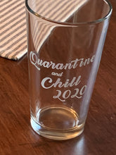 Load image into Gallery viewer, quarantine and chill 2020 pint glass