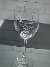 "Load image into Gallery viewer, Personalized ""Quarantine Time"" Wine Glass"
