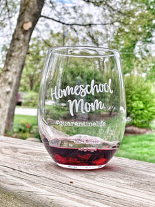 Homeschool Mom #quarantinelife Wine Glass